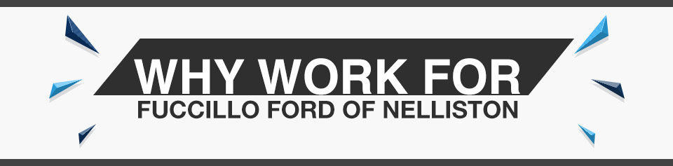Why Work For Fuccillo Ford of Nelliston?