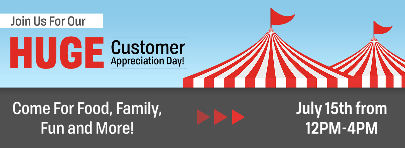 Join Us For Our HUGE Customer Appreciation Day!